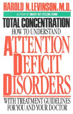 Image for Total Concentration: How to Understand Attention Deficit Disorders