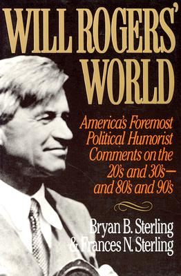 Image for Will Rogers' World: America's Foremost Political Humorist Comments on the 20's and 30's and 80's and 90's