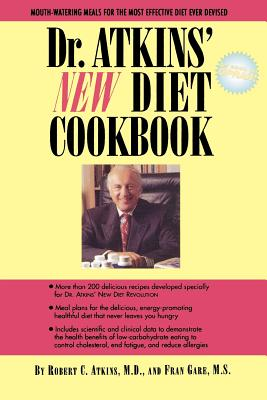 Dr. Atkins' New Diet Cookbook, Atkins, M.D., Robert C.; Gare M.S., Fran