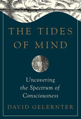 Image for The Tides of Mind: Uncovering the Spectrum of Consciousness