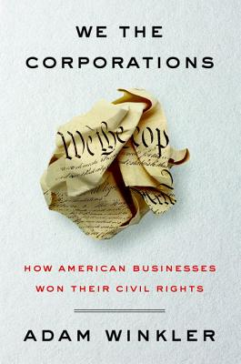 Image for WE THE CORPORATIONS: How American Businesses Won