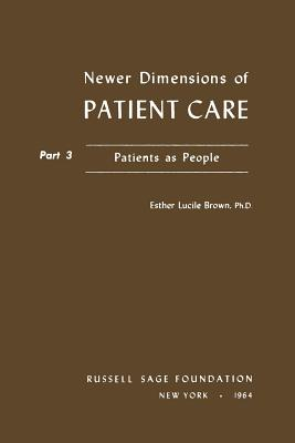 Image for Newer Dimensions of Patient Care/Part 3: Patients As People