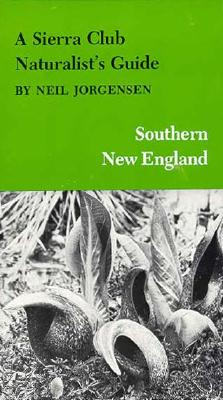 Image for A Sierra Club Naturalist's Guide to Southern New England (Sierra Club Naturalist's Guides)