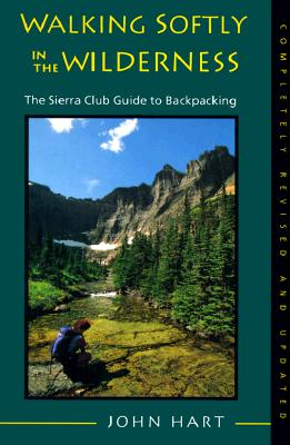 Image for Walking Softly in the Wilderness: The Sierra Club Guide to Backpacking (Sierra Club Books Publication)