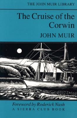 Image for The Cruise of the Corwin (The John Muir Library)