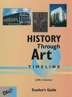 History Through Art Timeline Teacher's Guide, Uecker, Jeffry
