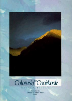 Image for The Colorado Cookbook: A Benefit for the University of Colorado Libraries, Boulder