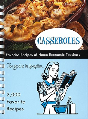 Casseroles: Favorite Recipes of Home Economic Teachers, FRP Publishing