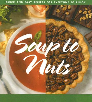 Image for Soup to Nuts: Quick and Easy Recipes for Everyone to Enjoy