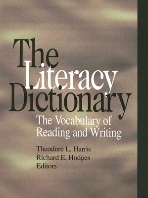 The Literacy Dictionary: The Vocabulary of Reading and Writing, Theodore Lester Harris