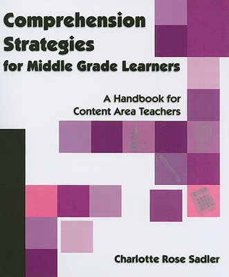 Image for Comprehension Strategies for Middle Grade Learners: A Handbook for Content Area Teachers