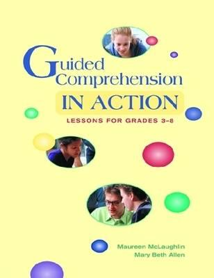 Image for Guided Comprehension in Action: Lessons for Grades 3-8