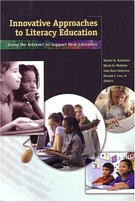 Image for INNOVATIVE APPROACHES TO LITERACY EDUCATION USING THE INTERNET TO SUPPORT NEW LITERACIES