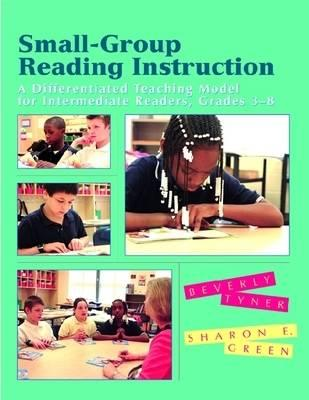 Image for Small-Group Reading Instruction: A Differentiated Teaching Model for Intermediate Readers, Grades 3-8