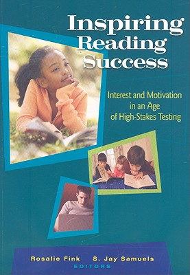 Image for INSPIRING READING SUCCESS INTEREST AND MOTIVATION IN AN AGE OF HIGH-STAKES TESTING