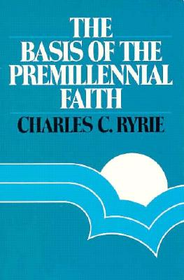 Image for The Basis of the Premillennial Faith