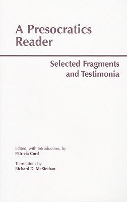 Presocratics Reader, PATRICIA CURD, RICHARD D. MCKIRAHAN