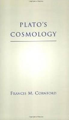 Plato's Cosmology: The Timaeus of Plato, PLATO, FRANCIS MACDONALD CORNFORD