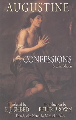 Augustine, Confessions, AUGUSTINE, F.J. Sheed, trans., Peter Brown, intro.
