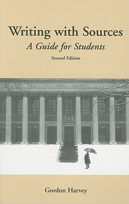 Image for Writing with Sources: A Guide for Students (Hackett Student Handbooks)