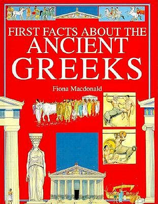 Image for The Ancient Greeks (First Facts: Everyday Character Education)
