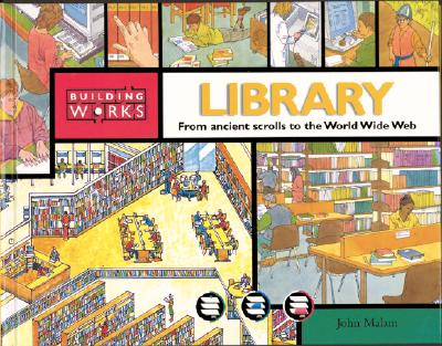 Image for Library : From ancient scrolls to the World Wide Web