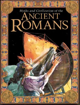 Image for Myths and civilization of the Ancient Romans