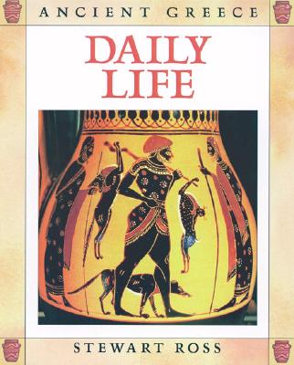 Image for Daily Life (Ancient Greece) by Ross, Stewart