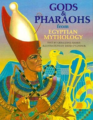 Image for Gods and Pharaohs from Egyptian Mythology (The World Mythology Series)