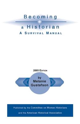 Image for Becoming a Historian: A Survival Manual (Students and Professional Concerns)