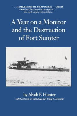 Image for A YEAR ON A MONITOR AND THE DESTRUCTION OF FORT SUMTER