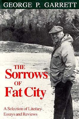Image for The Sorrows of Fat City :  A Selection of Literary Essays and Reviews