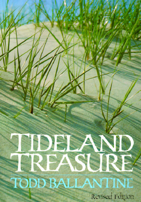 Image for TIDELAND TREASURE A Naturalist's Guide to the Beaches and Salt Marshes of Hilton Head Island and the Southeastern Coast
