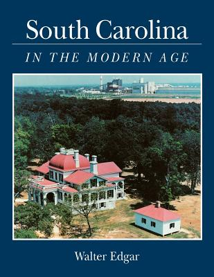 SOUTH CAROLINA IN THE MODERN AGE, EDGAR, WALTER