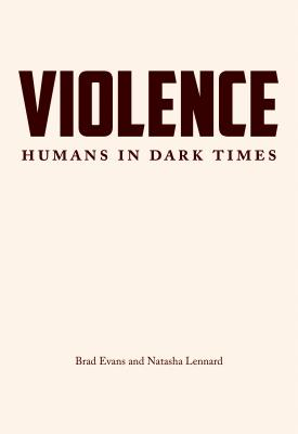 Image for Violence: Humans in Dark Times (City Lights Open Media)
