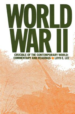 Image for World War Two: Crucible of the Contemporary World - Commentary and Readings: Crucible of the Contemporary World - Commentary and Readings