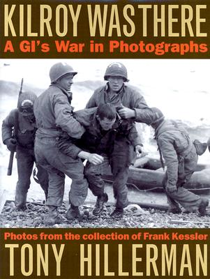 Image for Kilroy Was There: A GI's War in Photographs