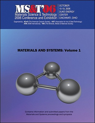 Image for Materials Science and Technology (MS&T) 2006: Materials and Systems - Volume 1