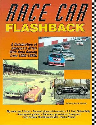 Image for Race Car Flashback: A Celebration of America's Affair With Auto Racing from 1900-1980s
