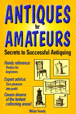 Image for Antiques for Amateurs: Secrets to Successful Antiquing