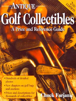 Image for Antique Golf Collectibles: A Price and Reference Guide (Second Edition)