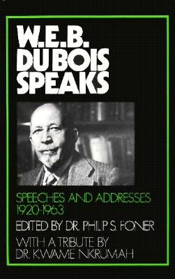 Image for W.E.B. SPEAKS - SPEECHES AND ADDRESSES 1920-1963 WITH A TRIBUTE BY KWAME NKRUMAH