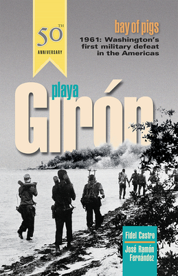 Image for Playa Gir�³n/Bay of Pigs: Washington's First Military Defeat in the Americas (First Edition)