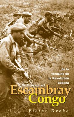 Image for De la Sierra del Escambray al Congo: En la voragine de la Revolucion Cubana
