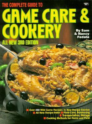 Image for The Complete Guide to Game Care & Cookery