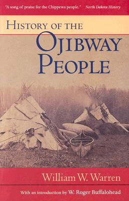 History of the Ojibway People (Borealis Books Reprint), William W. Warren