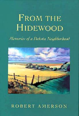 From the Hidewood: Memories of a Dakota Neighborhood (Midwest Reflections), Amerson, Robert