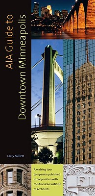 AIA Guide to Downtown Minneapolis, Millett, Larry
