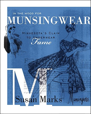 Image for In the Mood for Munsingwear: Minnesota's Claim to Underwear Fame