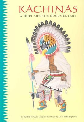 Kachinas: A Hopi Artist's Documentary, Barton Wright